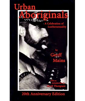 Urban Aboriginals: A Celebration of Leathersexuality