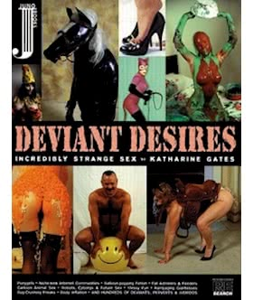 Deviant Desires  Incredibly Strange Sex  Katharine Gates
