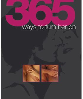 365 Ways To Turn Him On/365 Ways To Turn Her On